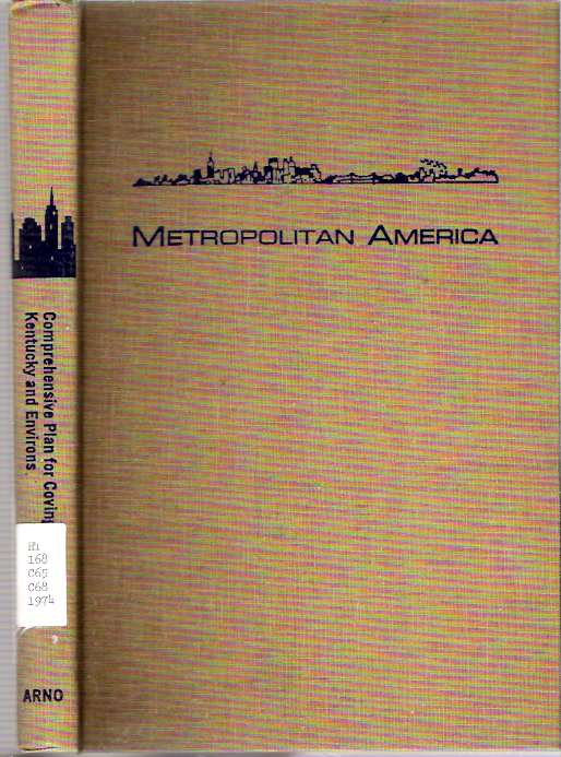 Comprehensive Plan for Covington, Kentucky, and Environs. Covington . City Planning, Zoning Commission, Ky.