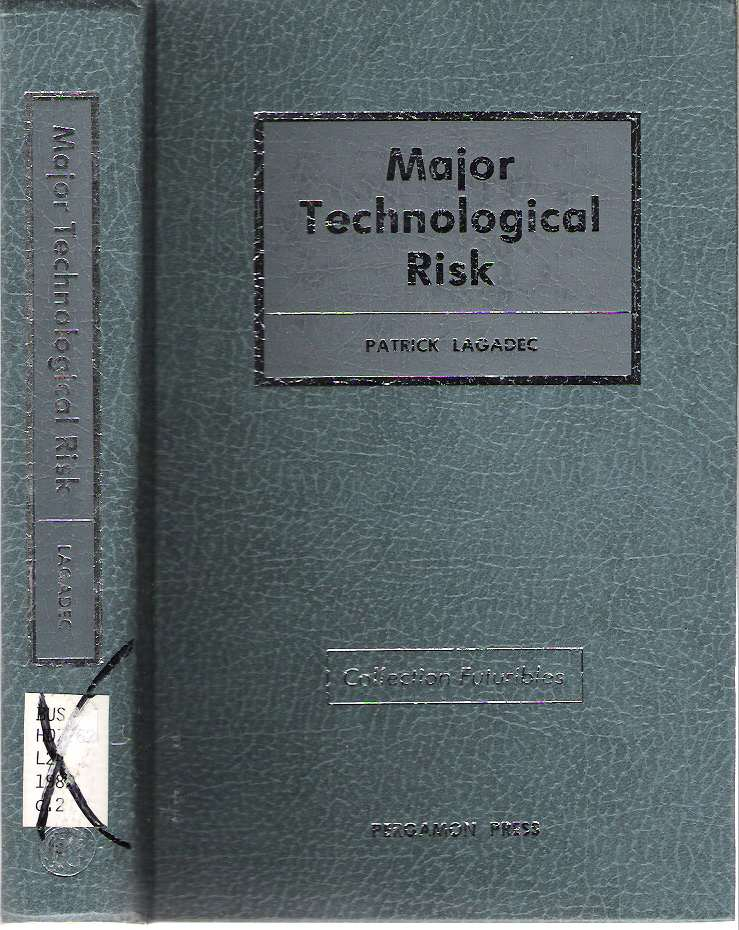 Major Technological Risk : An Assessment of Industrial Disasters. Patrick Lagadec.