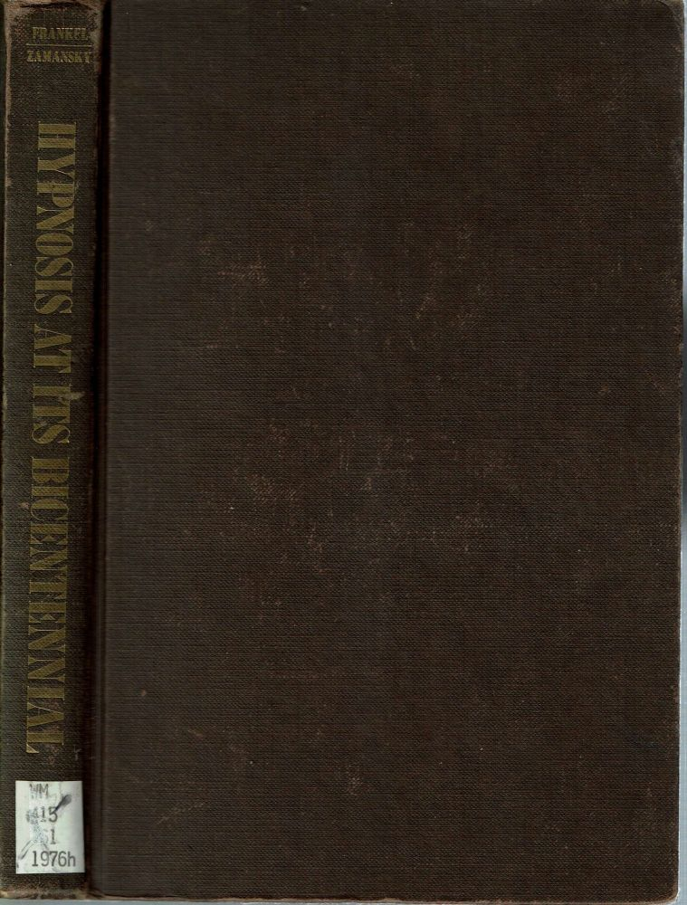 Hypnosis at Its Bicentennial : Selected Papers. Fred H. Frankel, Harold S. Zamansky.