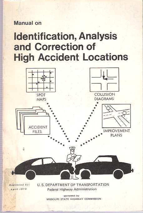 Manual on Identification, Analysis and Correction of High Accident Locations. Jerry L Graham, John C. Glennon.