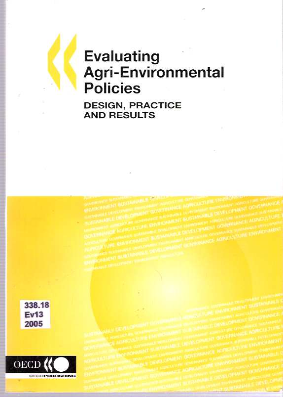 Evaluating Agri-Environmental Policies : Design, Practice And Results. Organisation for Economic Co-operation, Development, OECD.