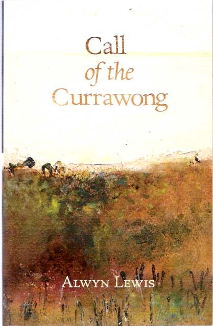 Call of the Currawong. Alwyn Lewis.