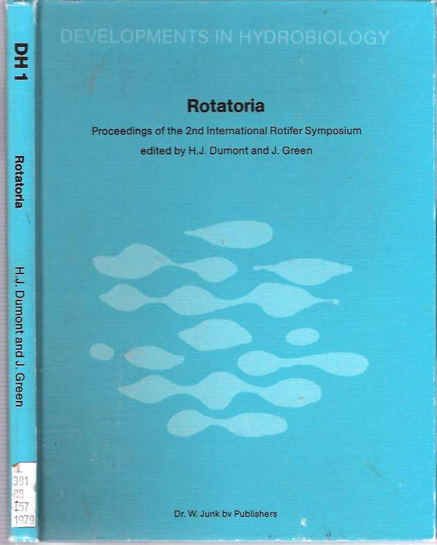 Rotatoria : Proceedings of the 2nd International Rotifer Symposium, held at Gent, September 17-21, 1979. Henri J. Dumont, James Green.