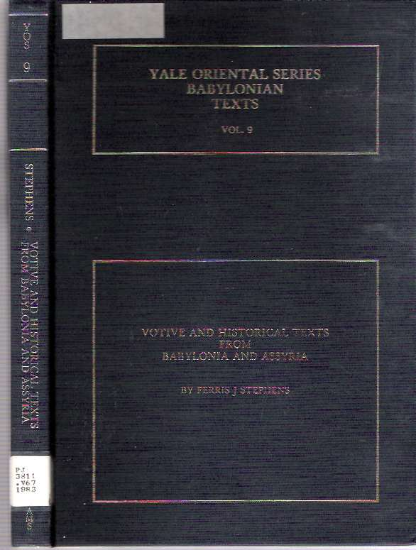Votive and Historical Texts from Babylonia and Assyria. Frederick J. Stephens.