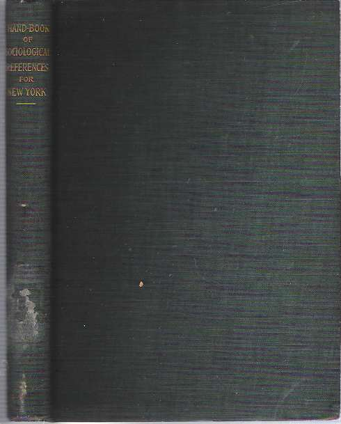 Handbook of Sociological Information With Especial Reference to New York City : Prepared for The City Vigilance League, New York City. William Howe Tolman, William Isaac Hull.