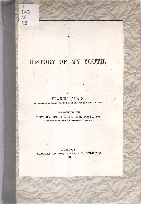 History of My Youth. Francis Arago, Baden Powell, Dominique François Jean.