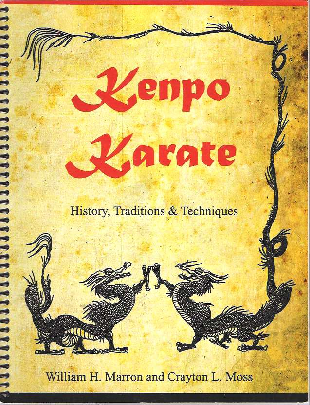 Kenpo Karate : History, Traditions & Techniques : With an emphasis on Hawaiian Kenpo. William H. Marron.