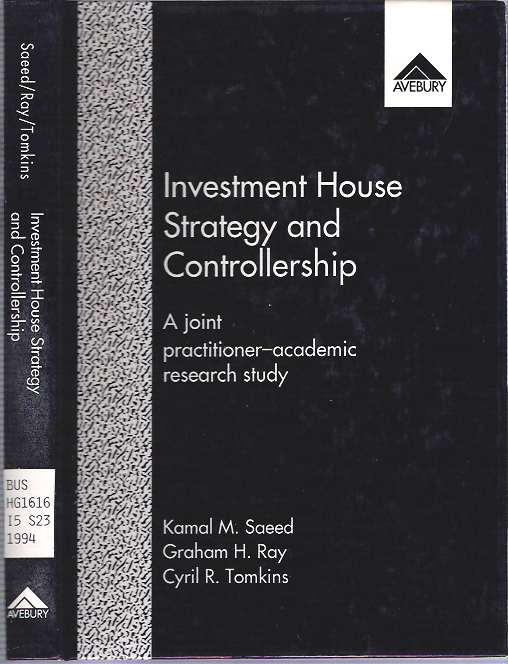Investment House Strategy and Controllership : The Management of Portfolios Delegated to Discretionary Agents : A Joint Practitioner-Academic Research Study. Kamal M Saeed, Cyril Tomkins, Graham H. Ray.