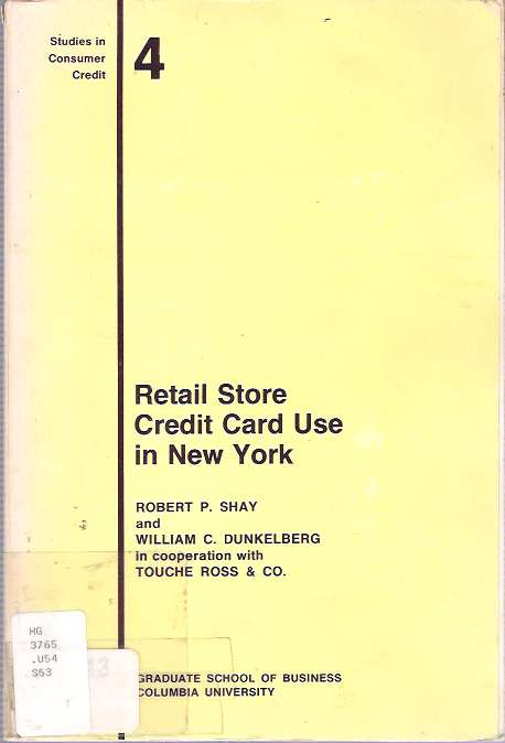 Retail Store Credit Card Use in New York. Robert P. Shay, William C. Dunkelbery.