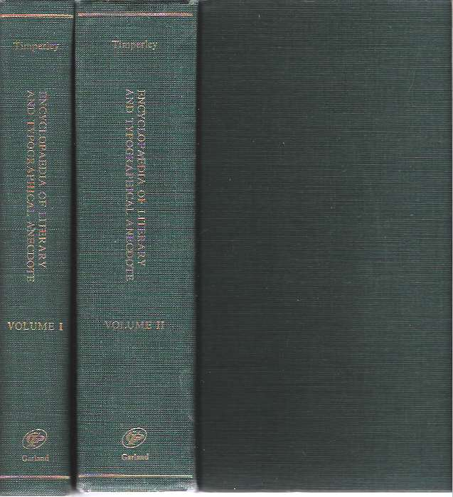 Encyclopaedia of Literary and Typographical Anecdote : In two volumes: Volume I and Volume II. Charles H. Timperley, Terry Belanger, new.