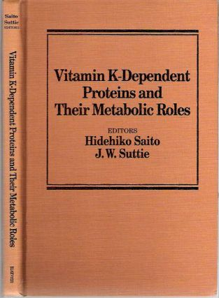 Vitamin K-Dependent Proteins and Their Metabolic Roles. Hidehiko Saito, John W. Suttie