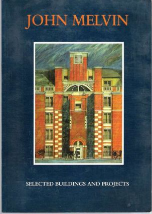 John Melvin : Selected Buildings and Projects. John Melvin, Roger Scruton