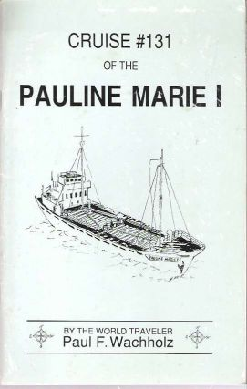Cruise #131 of the Pauline Marie I. Paul F. Wachholz.