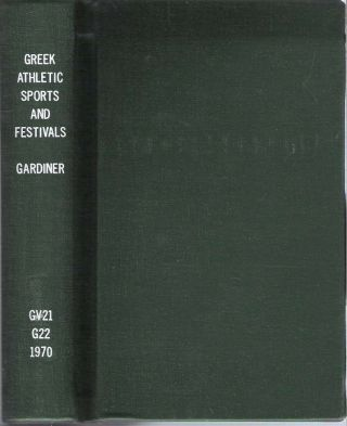 Greek Athletic Sports and Festivals. Edward Norman Gardiner