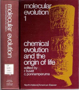 Molecular Evolution 1 : Chemical Evolution and the Origin of Life : Proceedings of the...