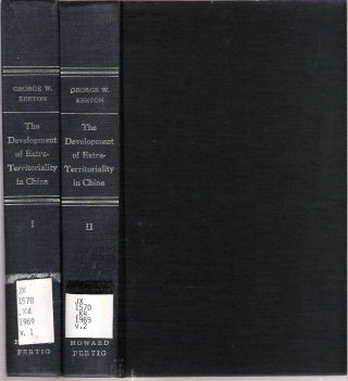 The Development of Extraterritoriality in China [2 volume set]. George Williams Keeton