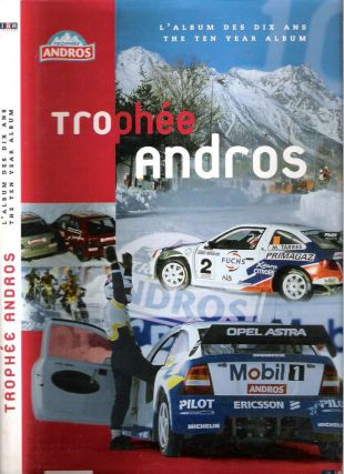 Trophée Andros : L'album des dix ans = The ten year album. Patrice Bertin, Denis Asselberghs,...