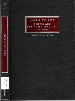 Born to Die : Disease and New World Conquest, 1492-1650. Noble David Cook