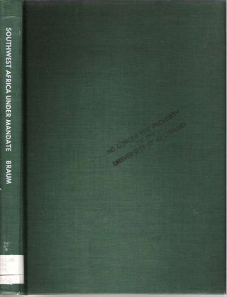 Southwest Africa Under Mandate : Documents on the Administration of the Former German...