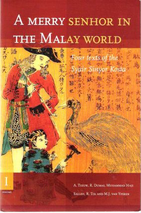 A Merry Senhor in the Malay World : Four Texts of the Syair Sinyor Kosta : Volume I. Andries...