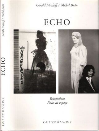 Echo : Reisnotizen = Notes de voyage. Gérald Minkoff, Michel Butor.
