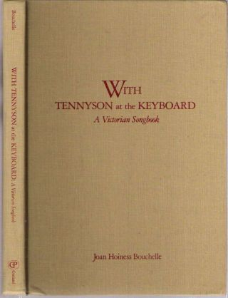 With Tennyson at the Keyboard : A Victorian Songbook. edited, Joan Hoiness Bouchelle, Alfred...