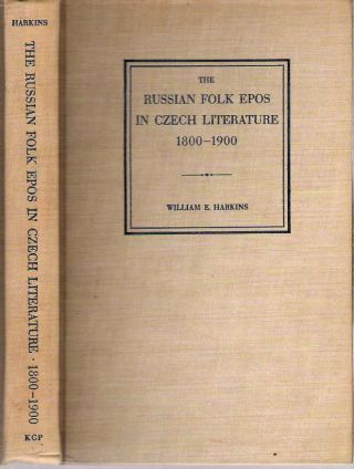 The Russian Folk Epos in Czech Literature 1800-1900. William E. Harkins