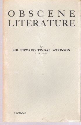 Obscene Literature in Law and Practice. Edward Tindal Atkinson