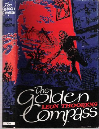 The Golden Compass. Leon Thoorens, P M., T R. Gilbert