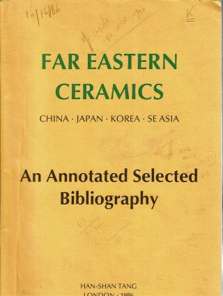 Far Eastern Ceramics : China, Japan, Korea, SE Asia : An Annotated Selected Bibliography....