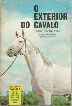 O exterior do cavalo. Jose Miranda do Val&eacute