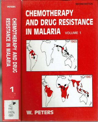 Chemotherapy and Drug Resistance in Malaria : Volume 1 : Second Edition. Wallace Peters