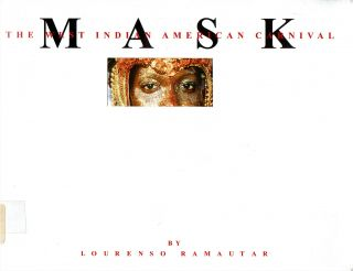 Mask : The West Indian American Carnival. Lourenso Ramautar, Leigh Haus, Lourenso Ramautar.
