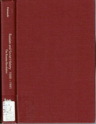 The Russian Revolution. Bertrand M. Patenaude, Alexander Dallin, edited, general