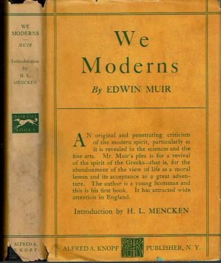 We Moderns : Enigmas and Guesses. Edwin Muir