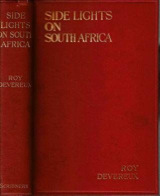 Side Lights on South Africa : with a Map of South Africa. Roy Devereux, McAdam, Margaret Rose...