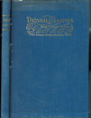 Driven Leaves and Other Verse. Emma Welles Barton.