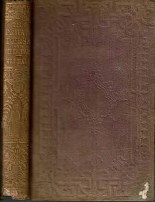 The Private Purse : And Other Tales. Mrs S. C. Hall, Anna Marie Fielding Hall.