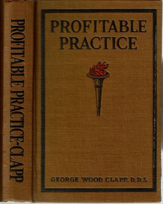 Profitable Practice. George Wood Clapp.