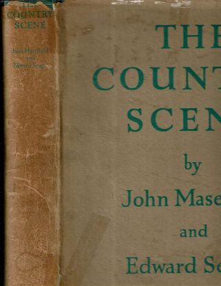 The Country Scene : In Poems. John Masefield, Edward Seago.
