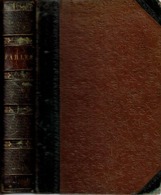Fables, Original and Selected; by the most esteemed European and Oriental Authors: with an...