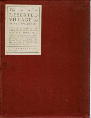 The Deserted Village : a poem written by Oliver Goldsmith and illustrated by Edwin A Abbey, R A. Oliver Goldsmith, Edwin A. Abbey.