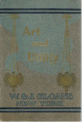 Art and Utility : A booklet devoted to the faithful reproduction of a few of the many artistic...