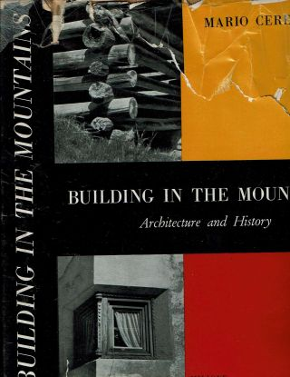 Building in the Mountains : Architecture and History. Mario Cereghini