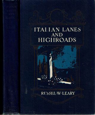 Italian Lanes And Highroads. Russel Woodward Leary