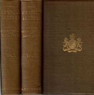 The Francis Letters, by Sir Philip Francis and Other Members of the Family; Ed. by Beata The...