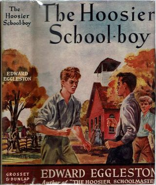 The Hoosier School-boy. Edward Eggleston