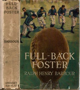 Full-Back Foster. Ralph Henry Barbour