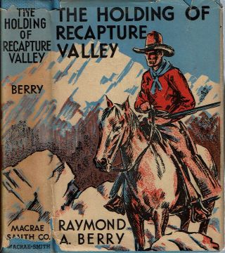 The Holding of Recapture Valley. Raymond A. Berry.
