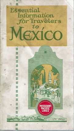 Essential Information for Travelers to Mexico. Passenger Traffic Department. Missouri Pacific Lines